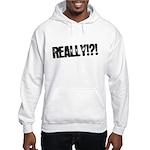 Really!?! Hooded Sweatshirt