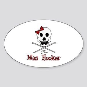 The Mad Hooker Oval Sticker