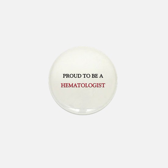 Proud to be a Hematologist Mini Button