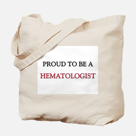 Proud to be a Hematologist Tote Bag