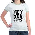 Hey You Guys Jr. Ringer T-Shirt