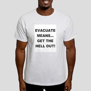 Evacuation Warning! Ash Grey T-Shirt