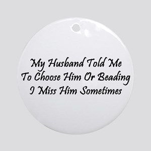 Husband Or Beads Ornament (Round)