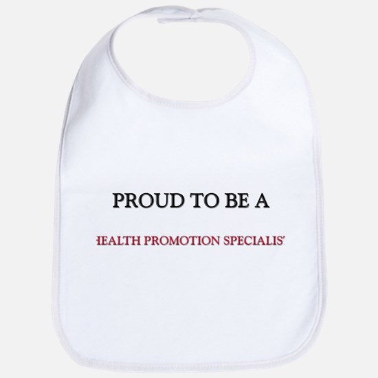 Proud to be a Health Promotion Specialist Bib