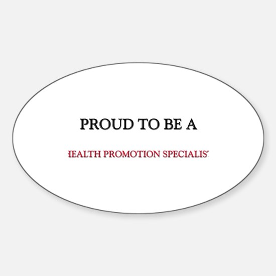 Proud to be a Health Promotion Specialist Decal