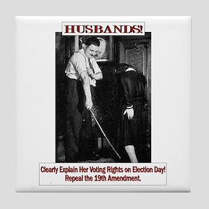 Political Humor (Wife) Tile Coaster