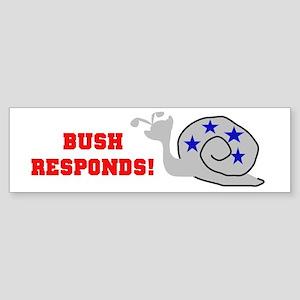 Bush Responds-Snail's Pace Bumper Sticker