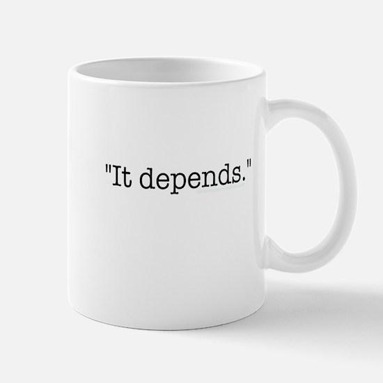 """It Depends"" Mug"