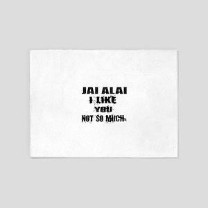 Jai Alai I Like You Not So much 5'x7'Area Rug