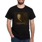Theodore Roosevelt Quote Dark T-Shirt