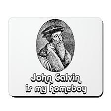 John Calvin is my Homeboy - Mousepad