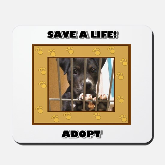 Adopt a puppy Mousepad