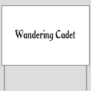 Wandering Cadet Yard Sign