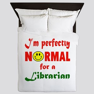 I'm perfectly normal for a Librarian Queen Duvet