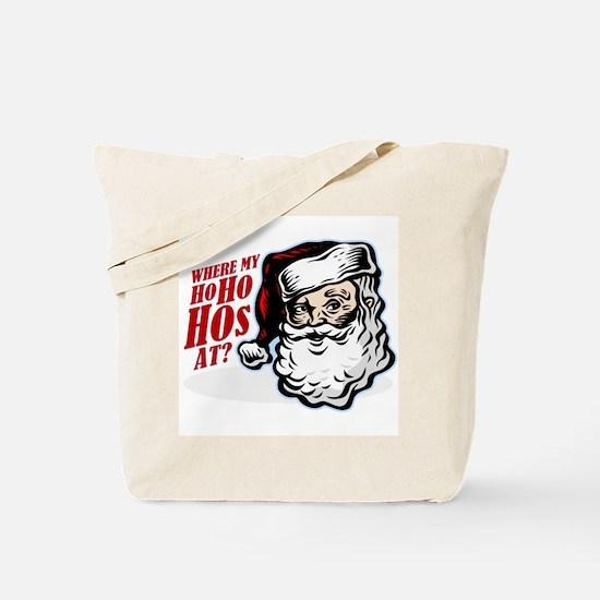 SANTA WHERE MY HOs AT? Tote Bag