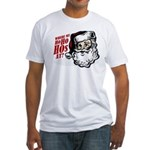 SANTA WHERE MY HOs AT? Fitted T-Shirt