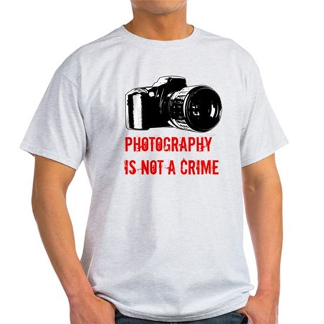 Photography Is Not A Crime Light T-Shirt