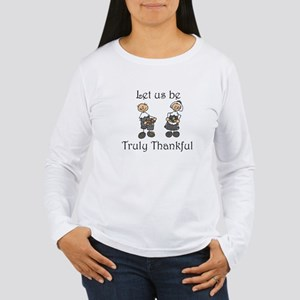 Let us be truly thankful Women's Long Sleeve T-Shi