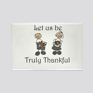 Let us be truly thankful Rectangle Magnet