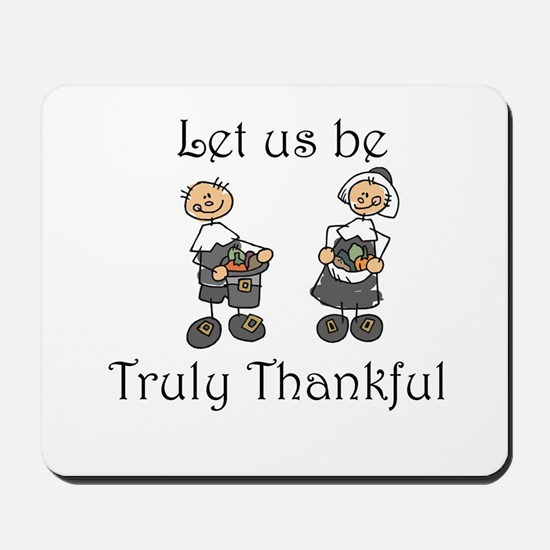 Let us be truly thankful Mousepad