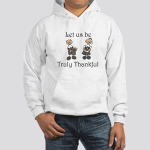 Let us be truly thankful Hooded Sweatshirt