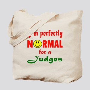 I'm perfectly normal for a Judge Tote Bag