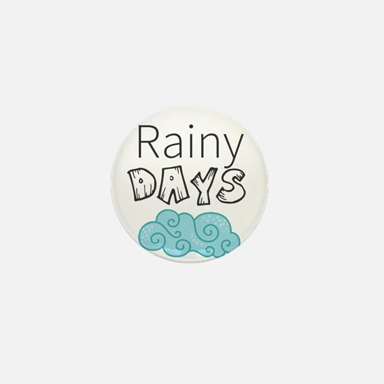 Rainy Days Mini Button