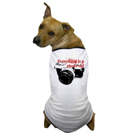 Everything's a photo op Dog T-Shirt