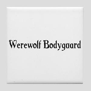Werewolf Bodyguard Tile Coaster