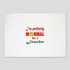 I'm perfectly normal for a Jeweler 5'x7'Area Rug