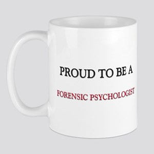 Proud to be a Forensic Psychologist Mug