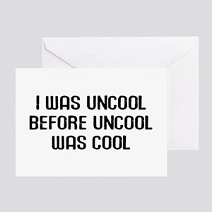 I Was Uncool Greeting Card