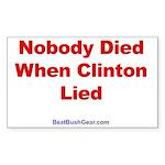 """""""Nobody Died"""" Rect Sticker (10)"""