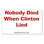 """""""Nobody Died"""" Rect Sticker (50)"""