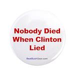 """""""Nobody Died"""" 3.5"""" Button (100)"""
