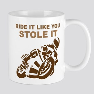 Ride it Like You Stole it Moto Mug