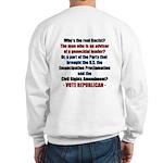 Who's the REAL Racist? Sweatshirt