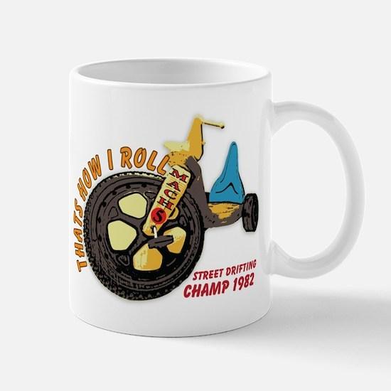 Thats How I Roll Street Drifting Mug
