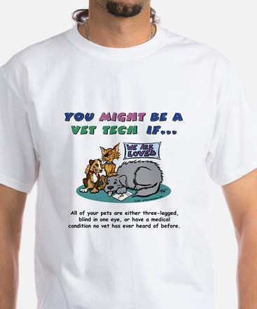 White T-Shirt - You Might Be a Vet Tech