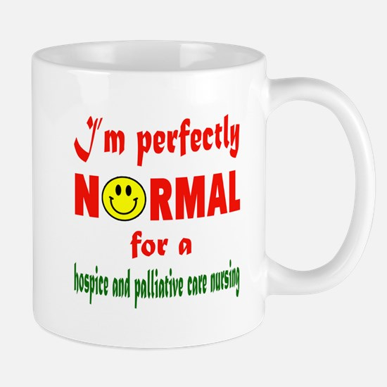I'm perfectly normal for a Hospice and Mug