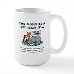 Large Mug - You Might Be a Vet Tech