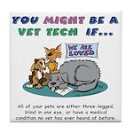 Tile Coaster - You Might Be a Vet Tech