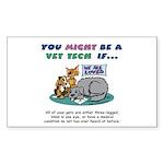 Rectangle Sticker - You Might Be a Vet Tech