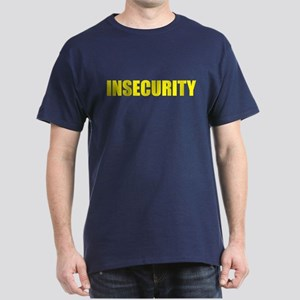 Insecurity Dark T-Shirt