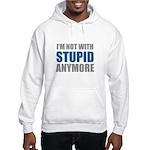 I'm not with stupid Hooded Sweatshirt