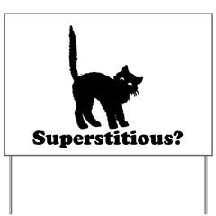 Superstitious Yard Sign