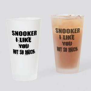 Snooker I Like You Not So much Drinking Glass