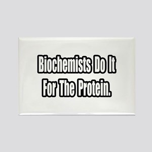 """""""Biochemists...Protein"""" Rectangle Magnet"""
