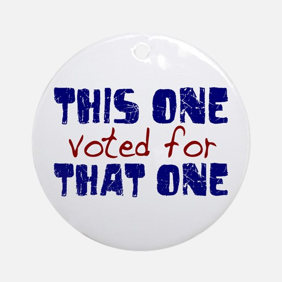 I Voted for That One (Obama) Ornament (Round)
