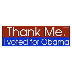 Thank me - I voted for Obama bumper sticker